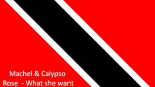 Machel & Calypso Rose  - What she want