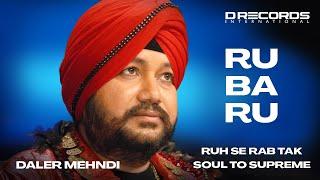 Ru Ba Ru | Bhopal Live | Soul to Supreme | Daler Mehndi | DRecords