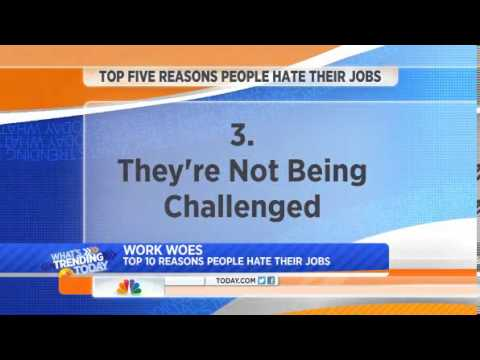 top 10 reasons you hate your job - Reasons Why People Hate Their Jobs