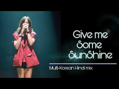 Give Me Some SunShine || Korean Hindi Mix