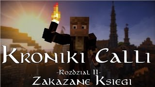 Kroniki Calli: Rozdział 2 - Zakazane Księgi [Minecraft Machinima]