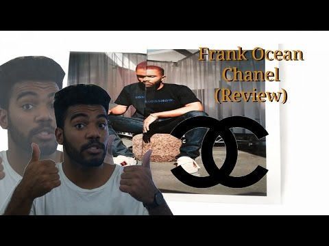 (NEW!!!) Frank Ocean - Chanel (Song Review)