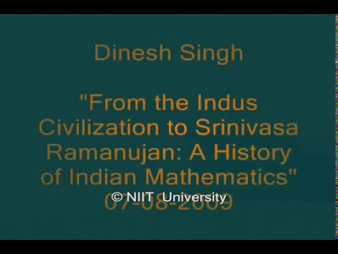 Lecture by Dinesh Singh - A history of Indian Mathematics at NIIT University