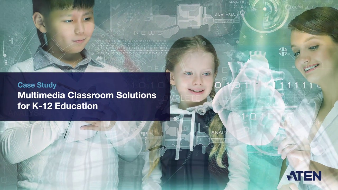 Case Study: Multimedia Classroom Solutions for K-12 Education