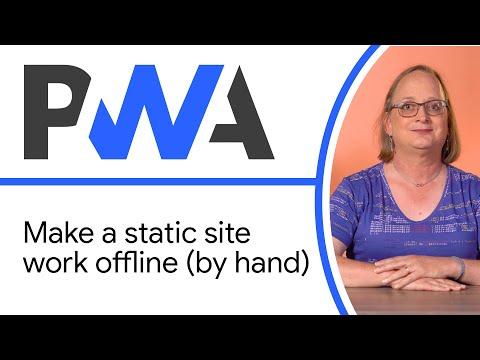 Make A Static Site Work Offline (by Hand) - Progressive Web App Training