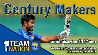Century Makers: Milinda Siriwardana 111* vs Ireland A at Hambantota