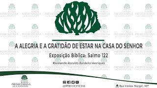"""Exposição Bíblica: Salmo 122 """"A alegria e gratidão de estar na casa do Senhor"""""""
