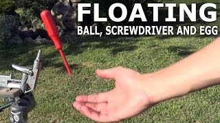 Floating Ball, Screwdriver and Egg