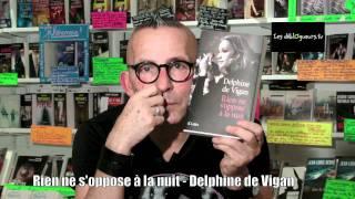 La chronique de Gérard Collard   Rien ne s'oppose à la nuit