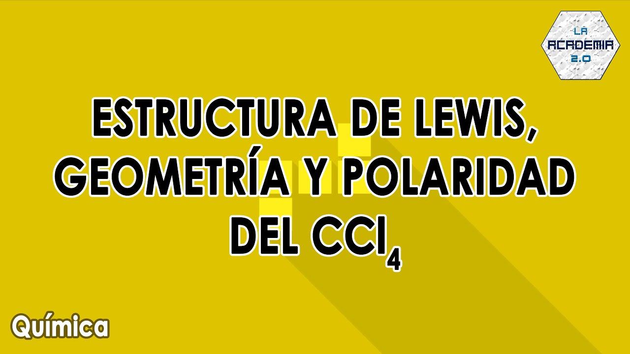 Estructura De Lewis Geometría Y Polaridad Del Tetracloruro De Carbono Ccl4 Química
