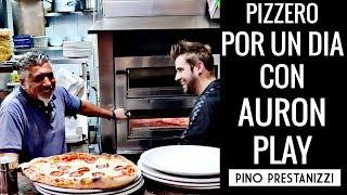 PIZZERO POR UN DIA   Con AuronPlay   Pino Prestanizzi