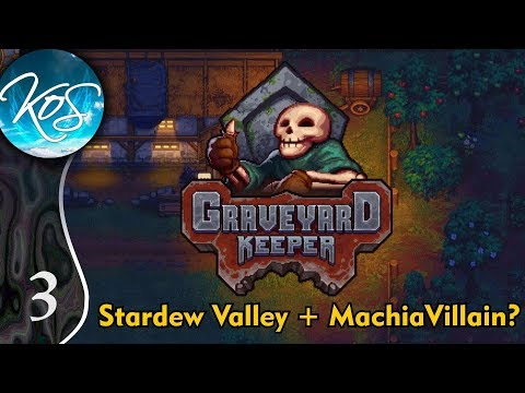 Graveyard Keeper Ep 3: GATHERING FOR SUCCESS  Alpha First Look  Lets Play, Gameplay