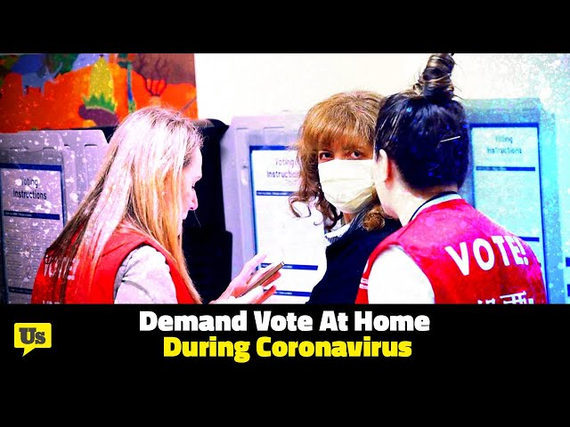Demand Vote At Home During Coronavirus