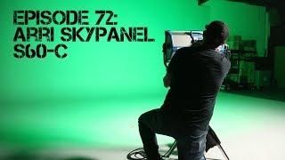 Ep 72: ARRI Skypanel S60-C
