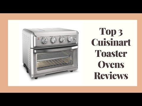 Top 3 Cuisinart Toaster Ovens Reviews - Best Cuisinart Toaster Ovens