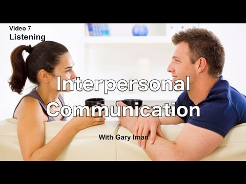 Interpersonal Communication - Listening
