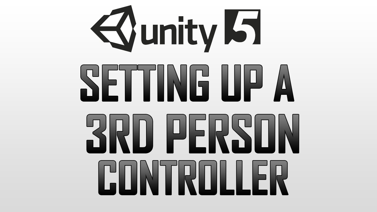 3rd / Third Person Character Controller setup in Unity 5