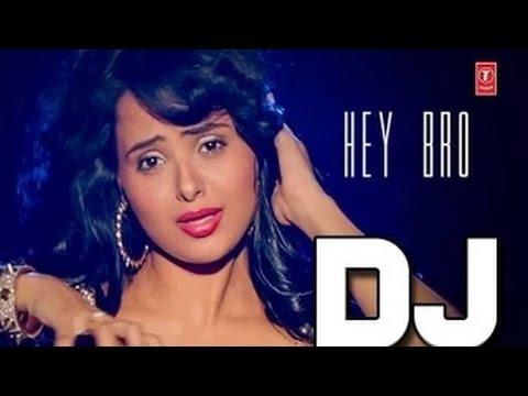 DJ Hey Bro Full Song With Lyrics  Sunidhi Chauhan