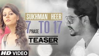 7 Phase to 17 Sukhman Heer Song Teaser | 7 Phase to 17 | Latest Punjabi Song 2014