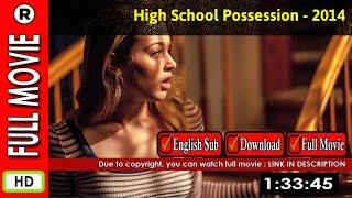 Watch Online : High School Possession (2014 TV Movie)