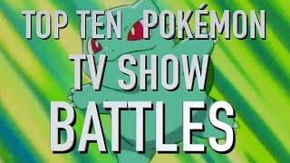 Top 10 de las Batallas de Pokemon De la serie Animada (Rapidito)