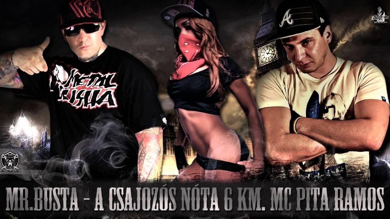 Mr Busta A Csajozós Nóta 6 Km Mc Pita Ramos Youtube