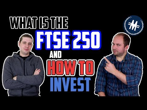 What is The FTSE 250 and How To Invest - Explained
