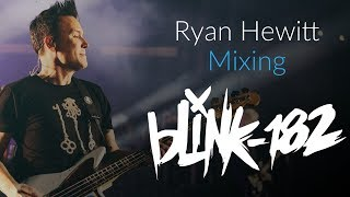 Ryan Hewitt Mixing Blink 182 [Trailer]