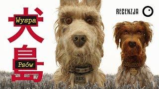 Wyspa psów / Isle of Dogs - Recenzja #375