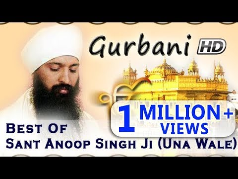 Non Stop Best Shabad Gurbani by Sant Anoop Singh Ji (Una Sahib Wale) - Gurbani Kirtan