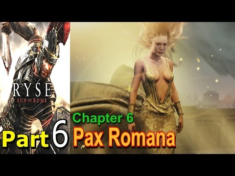 Ryse Son Of Rome Part 6 Pax Romana Chapter 6 Gameplay Single Lets Play