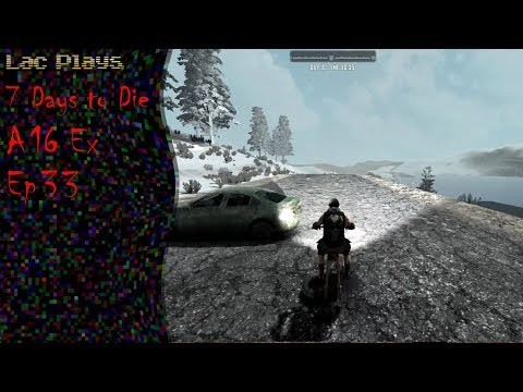 Lac Plays 7 Days to Die A16 Ep 33 Cruising Speed