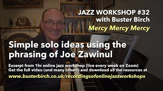 Simple Solo Ideas using the Phrasing of Joe Zawinul - Excerpt from video of Jazz Workshop #32