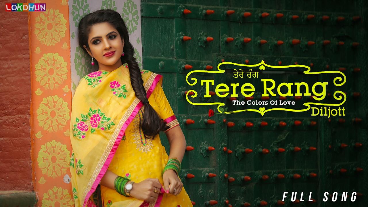 Tere Rang - Diljott (Official Full Video) | Latest Punjabi ...