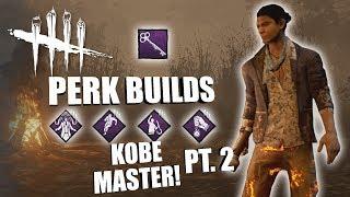KOBE MASTER! PT. 2 | Dead By Daylight LEGACY SURVIVOR PERK BUILDS