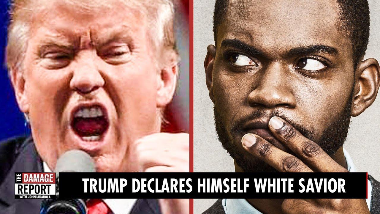 Trump Declares Himself White Savior
