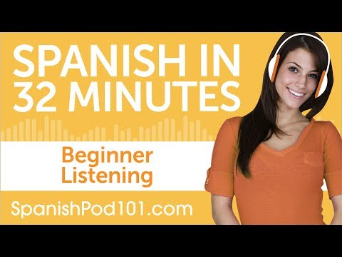 32 Minutes of Spanish Listening Comprehension for Beginner