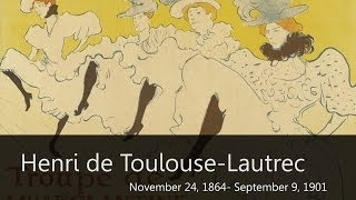 Henry De Toulouse-Lautrec Biography from Goodbye-Art Academy