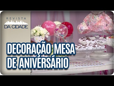 Decoração Mesa de Aniversário - Revista da Cidade (31/03/2017)