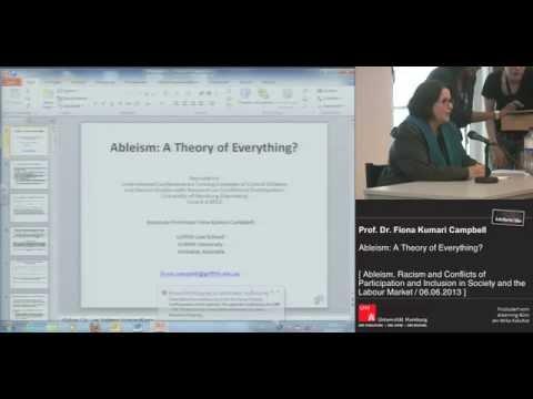 Ableism: A Theory of Everything? University of Hamburg, 2013 Fiona Kumari Campbell