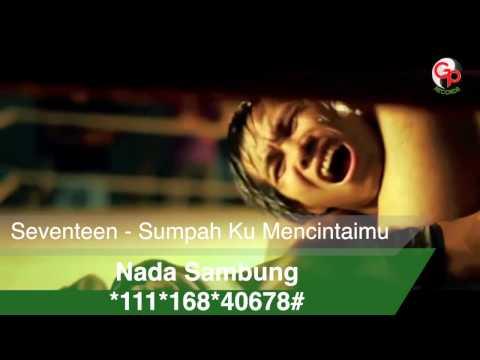 Seventeen - Sumpah Ku Mencintaimu MV