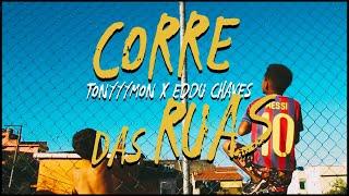 CORRE DAS RUAS por TONYYYMON e EDDU CHAVES (Clipe Oficial).