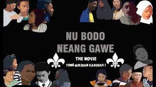 """Film Drama Sunda """"NU BODO NEANG GAWE THE MOVIE"""""""