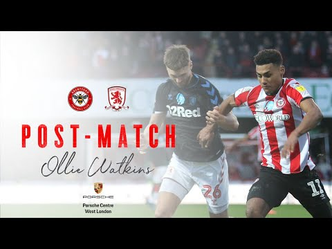Reaction: Ollie Watkins on 3-2 Middlesbrough victory