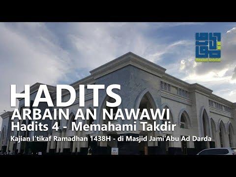 Hadits Arbain An Nawawi - Hadits Ke 4 (Memahami Takdir)