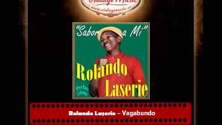 Rolando Laserie – Vagabundo (Perlas Cubanas)