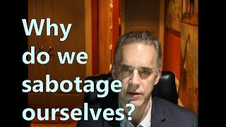 Why do we sabotage ourselves