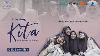 Download Lagu KITA - Dazzling (Official Video) | OST. Sisterlillah mp3