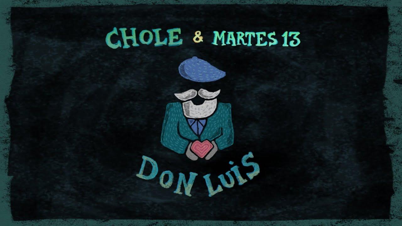 Chole y Martes 13 - Don Luis