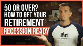 How to get retirement savings recession ready if over 50.